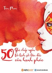 50 ghi chép ngắn từ lịch sử lâu dài của hạnh phúc