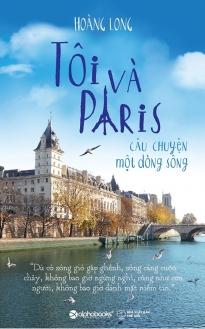 Tôi và Paris : Câu chuyện một dòng sông