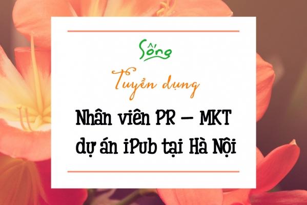 Tuyển nhân viên PR – MKT dự án iPub làm việc tại Hà Nội