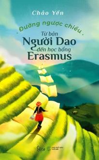 ĐƯỜNG NGƯỢC CHIỀU – TỪ BẢN NGƯỜI DAO ĐẾN HỌC BỔNG ERASMUS